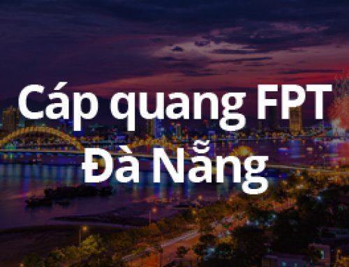 Lắp đặt mạng cáp quang FPT tại Đà Nẵng khuyến mại 05/2017