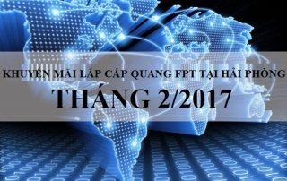 chuong-trinh-khuyen-mai-lap-cap-quang-fpt-hai-phong-thang-022017