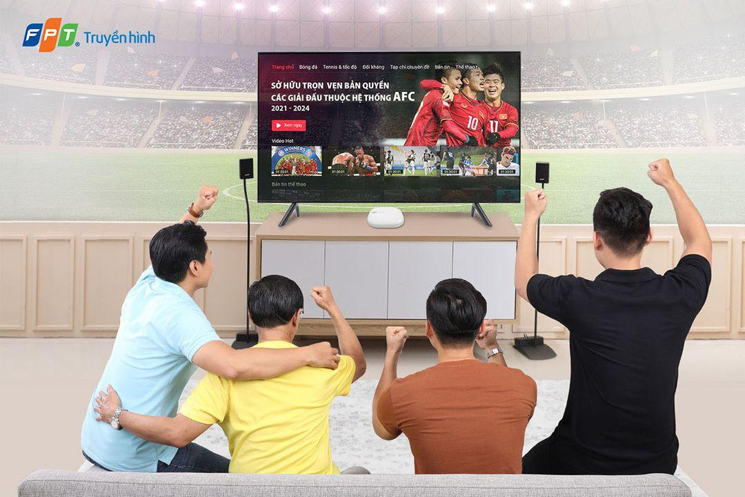 Truyền hình FPT K+ dành cho các tín đồ thể thao, phái mạnh và giới trẻ